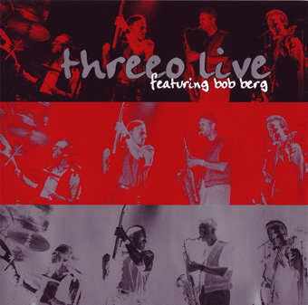 cd cover of threeo live featuring bob berg